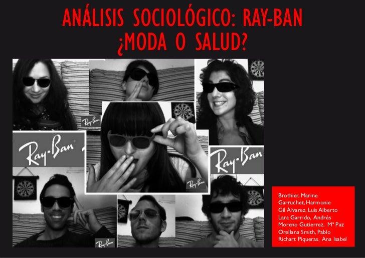 bfe7efb6a6 Análisis sociológico de las gafas Ray-Ban. ANÁLISIS SOCIOLÓGICO: RAY-BAN  ¿MODA O SALUD?