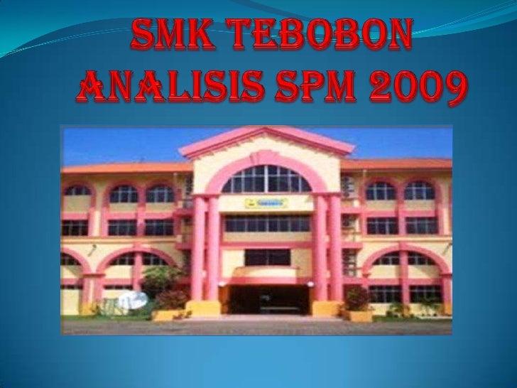 SMK TEBOBON ANALISIS SPM 2009<br />