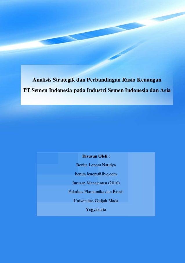 Analisis Strategik dan Perbandingan Rasio Keuangan PT Semen Indonesia pada Industri Semen Indonesia dan Asia  Disusun Oleh...
