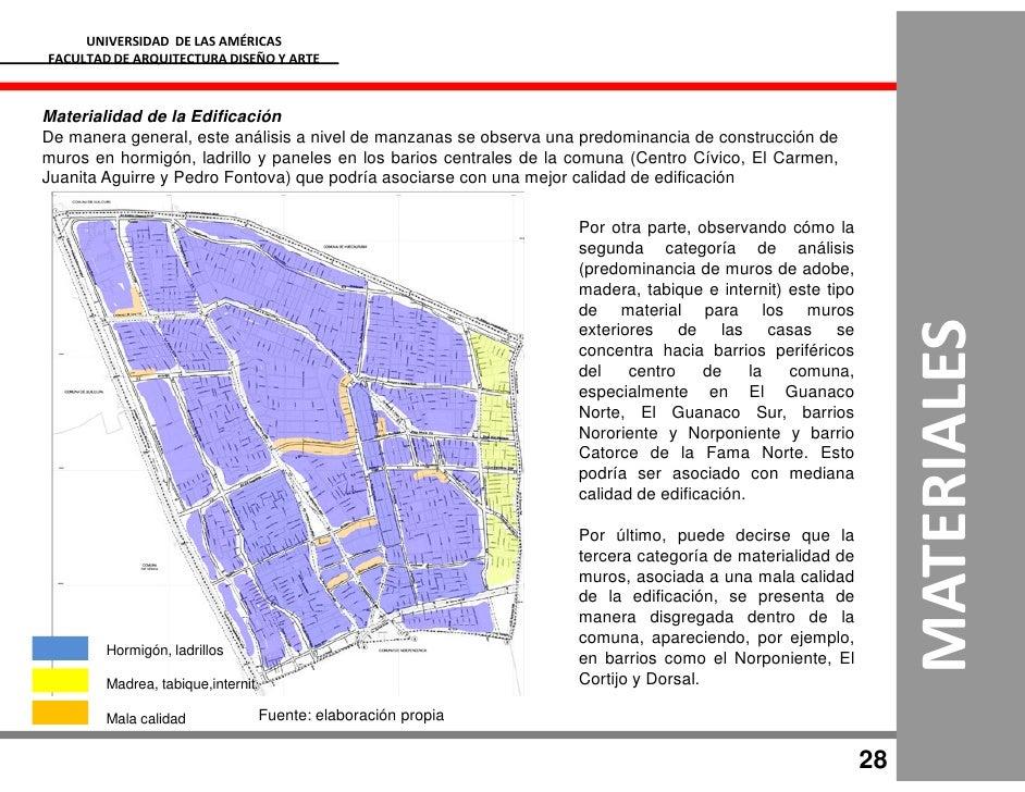 UNIVERSIDAD DE LAS AMÉRICAS FACULTAD DE ARQUITECTURA DISEÑO Y ARTE    Materialidad de la Edificación De manera general, es...
