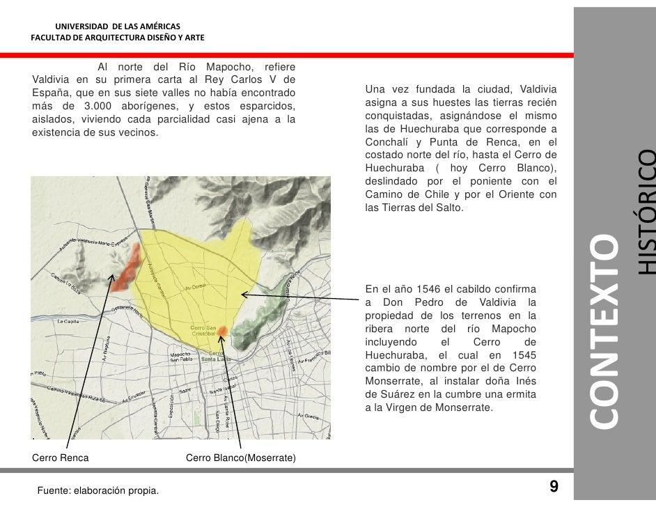 UNIVERSIDAD DE LAS AMÉRICAS FACULTAD DE ARQUITECTURA DISEÑO Y ARTE                 Al norte del Río Mapocho, refiere Valdi...