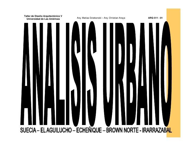 Taller de Diseño Arquitectónico V   Universidad de Las Américas       Arq. Matías Dziekonski – Arq. Christian Araya   ARQ ...