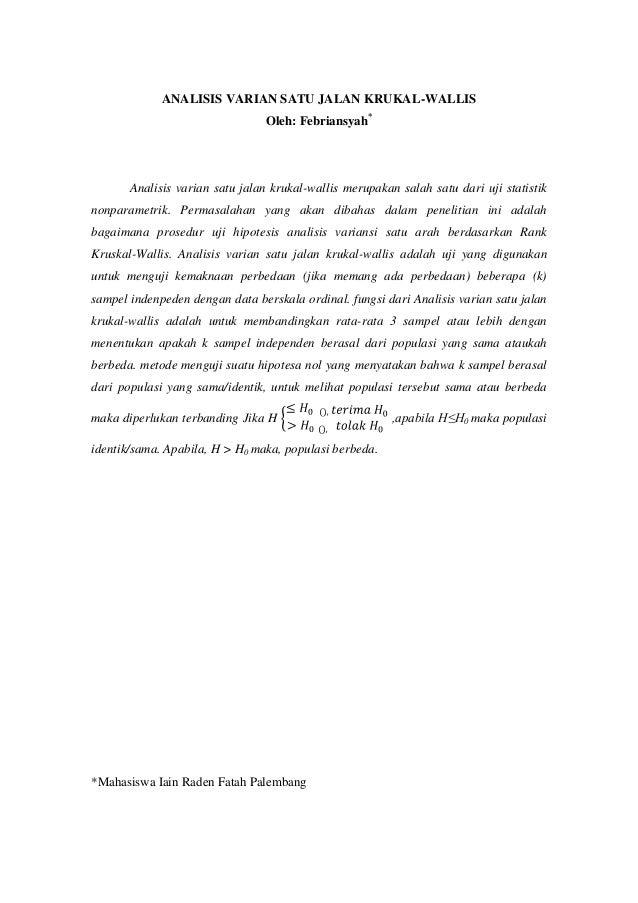 ANALISIS VARIAN SATU JALAN KRUKAL-WALLIS                                 Oleh: Febriansyah*       Analisis varian satu jal...