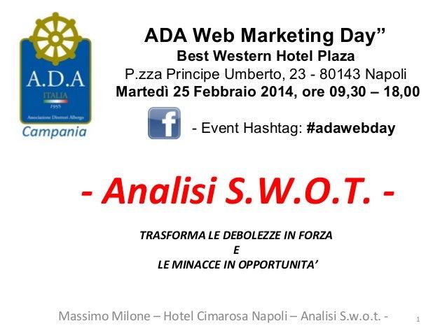 """ADA Web Marketing Day"""" Best Western Hotel Plaza P.zza Principe Umberto, 23 - 80143 Napoli Martedì 25 Febbraio 2014, ore 09..."""