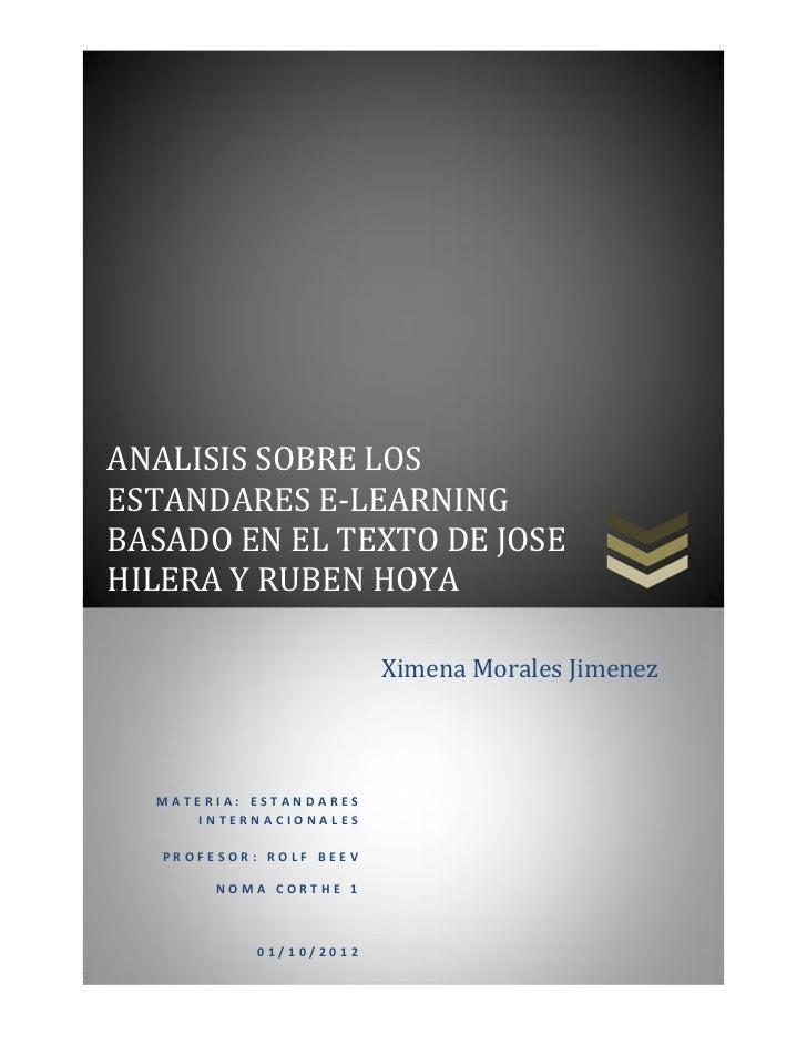 ANALISIS SOBRE LOSESTANDARES E-LEARNINGBASADO EN EL TEXTO DE JOSEHILERA Y RUBEN HOYA                         Ximena Morale...