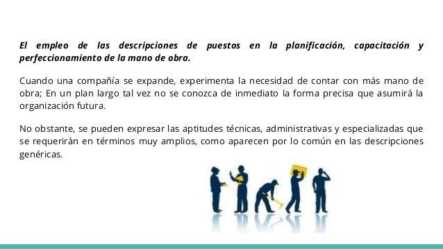 El empleo de las descripciones de puestos en la planificación, capacitación y perfeccionamiento de la mano de obra. Cuando...