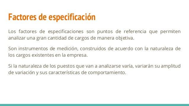 Factores de especificación Los factores de especificaciones son puntos de referencia que permiten analizar una gran cantid...