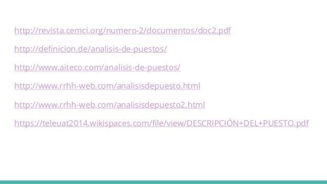 http://revista.cemci.org/numero-2/documentos/doc2.pdf http://definicion.de/analisis-de-puestos/ http://www.aiteco.com/anal...
