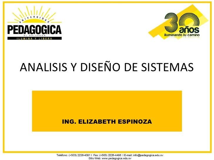 ANALISIS Y DISEÑO DE SISTEMAS       ING. ELIZABETH ESPINOZA