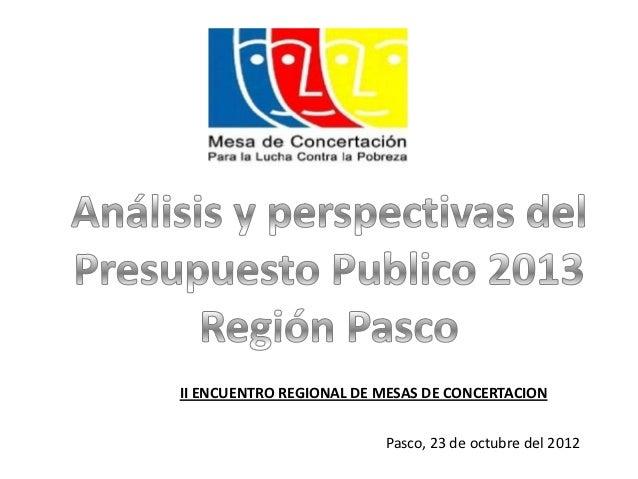 II ENCUENTRO REGIONAL DE MESAS DE CONCERTACION                         Pasco, 23 de octubre del 2012