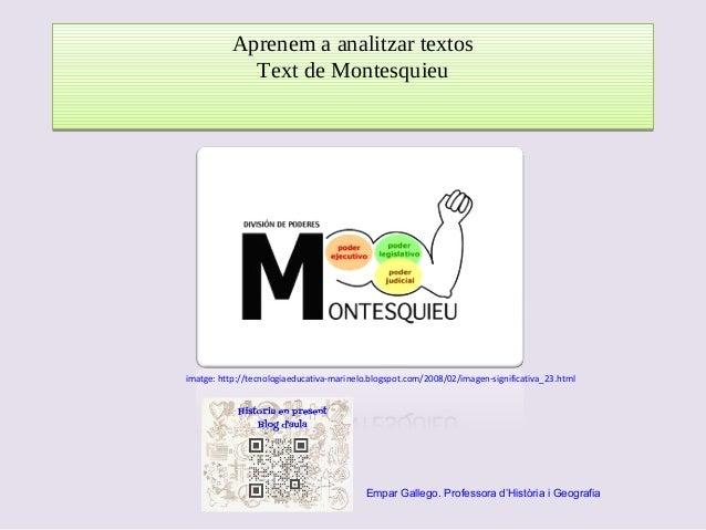 Aprenem a analitzar textos Text de Montesquieu Aprenem a analitzar textos Text de Montesquieu imatge: http://tecnologiaedu...