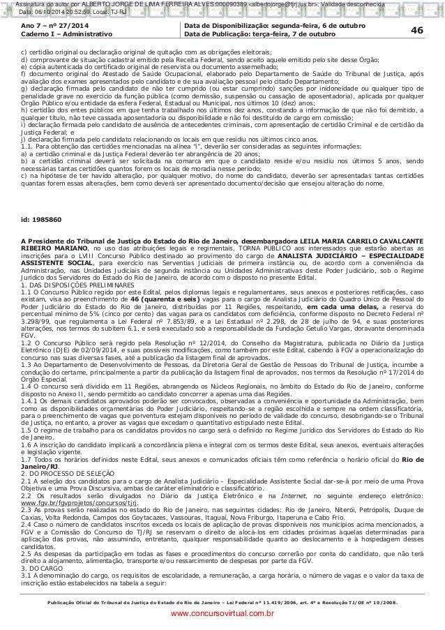 Ano 7 – nº 27/2014 Data de Disponibilização: segunda-feira, 6 de outubro 46Caderno I – Administrativo Data de Publicação: ...