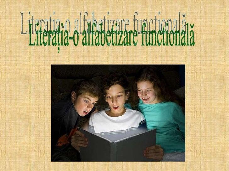 Literaţia-o alfabetizare functională