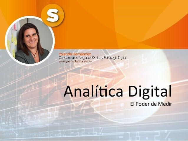 Analí&ca  Digital     El  Poder  de  Medir