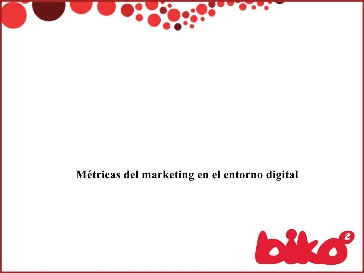 Métricas del marketing en el entorno digital