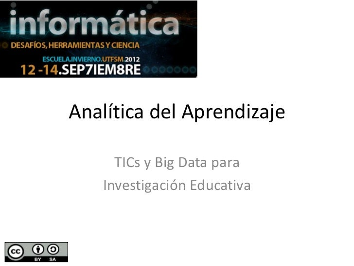 Analítica del Aprendizaje     TICs y Big Data para   Investigación Educativa