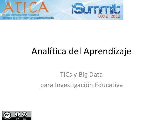 Analítica del Aprendizaje         TICs y Big Data  para Investigación Educativa