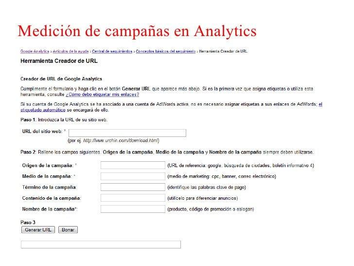 Medición de campañas en Analytics   Con esta herramienta podemos medir distintos tipos   de campañas como de:    - Banners...