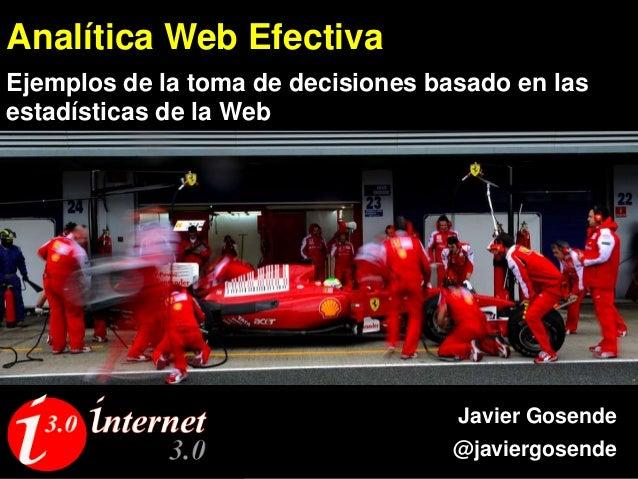 Analítica Web EfectivaEjemplos de la toma de decisiones basado en lasestadísticas de la Web                               ...