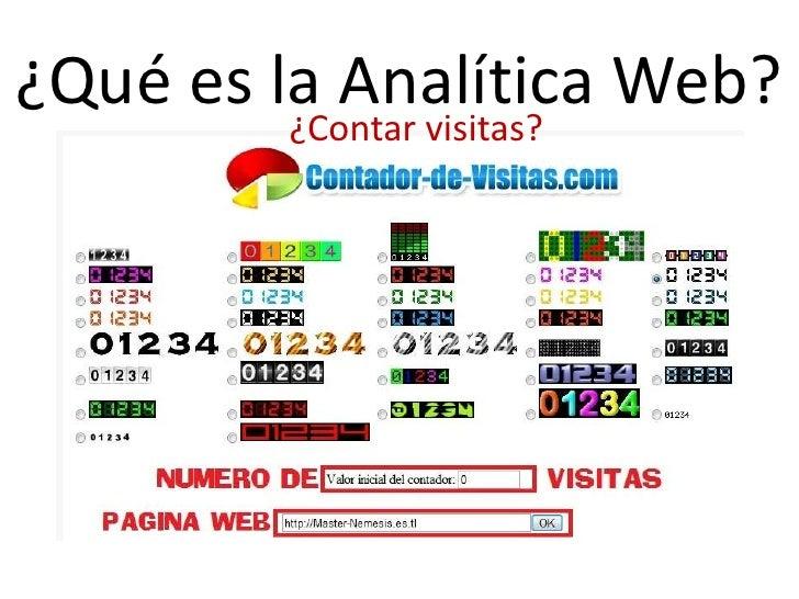¿Qué es la Analítica Web?                   Web Analytics Association (www.webanalyticsassociation.org)                   ...