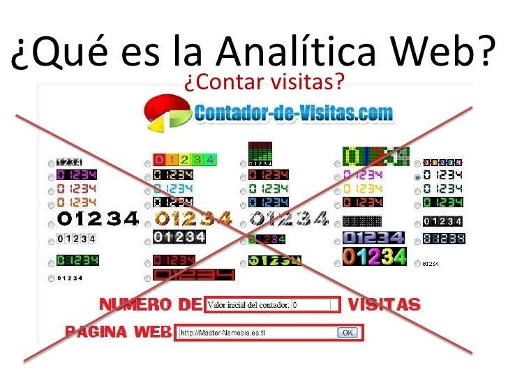 ¿Qué nos aporta la Analítica Web? Nos permite: -Identificar las preferencias de nuestros usuarios -Entender qué hacen en n...