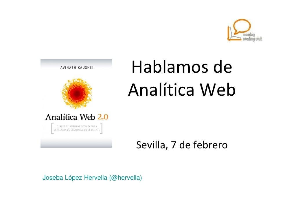 Hablamos de                            Analítica Web                               Sevilla, 7 de febreroJoseba López Herve...
