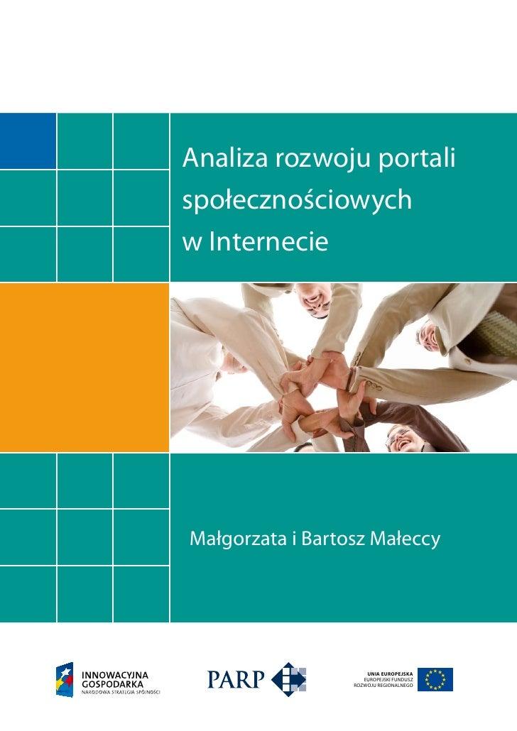 Analiza rozwoju portali społecznościowych w Internecie     Małgorzata i Bartosz Małeccy                           UNIA EUR...