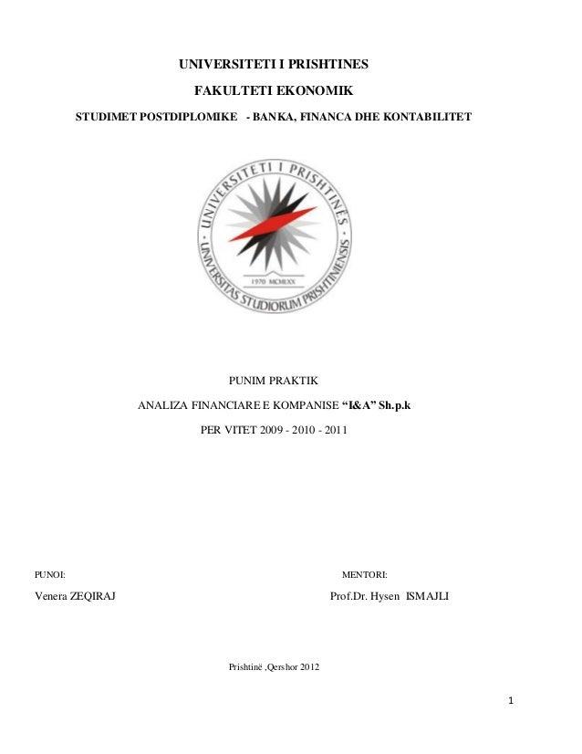 UNIVERSITETI I PRISHTINES FAKULTETI EKONOMIK STUDIMET POSTDIPLOMIKE - BANKA, FINANCA DHE KONTABILITET  PUNIM PRAKTIK ANALI...