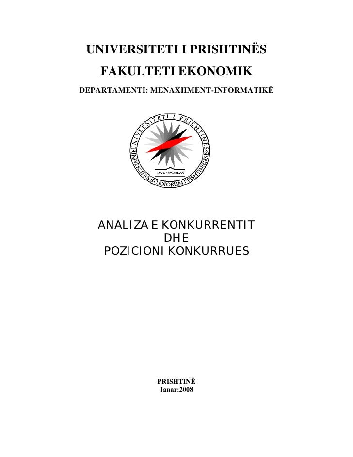 UNIVERSITETI I PRISHTINËS    FAKULTETI EKONOMIK DEPARTAMENTI: MENAXHMENT-INFORMATIKË        ANALIZA E KONKURRENTIT        ...