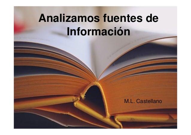 Analizamos fuentes de Información M.L. Castellano