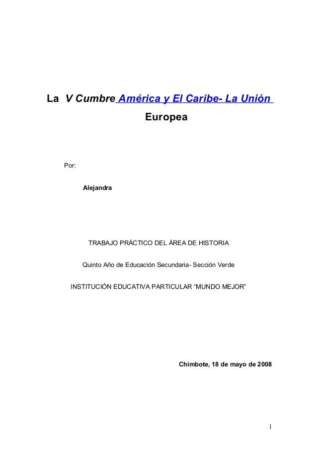 La V Cumbre América y El Caribe- La Unión Europea Por: Alejandra TRABAJO PRÁCTICO DEL ÁREA DE HISTORIA Quinto Año de Educa...