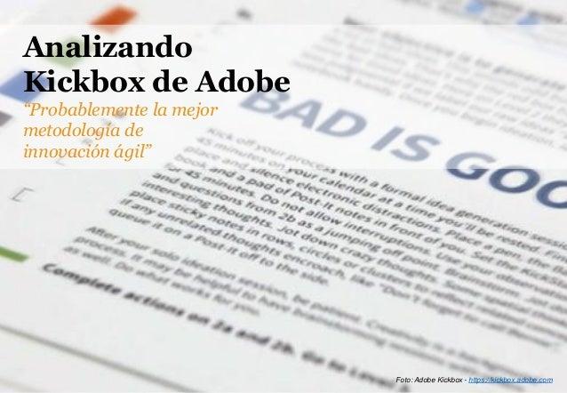 """Analizando Kickbox de Adobe """"Probablemente la mejor metodología de innovación ágil"""" Foto: Adobe Kickbox - https://kickbox...."""