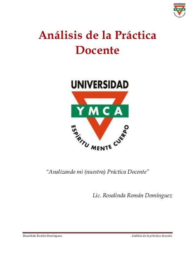 """Análisis de la Práctica               Docente              """"Analizando mi (nuestra) Práctica Docente""""                     ..."""