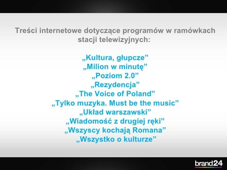 """Treści internetowe dotyczące programów w ramówkach stacji telewizyjnych:  """" Kultura, głupcze"""" """" Milion w minutę"""" """" Poziom ..."""