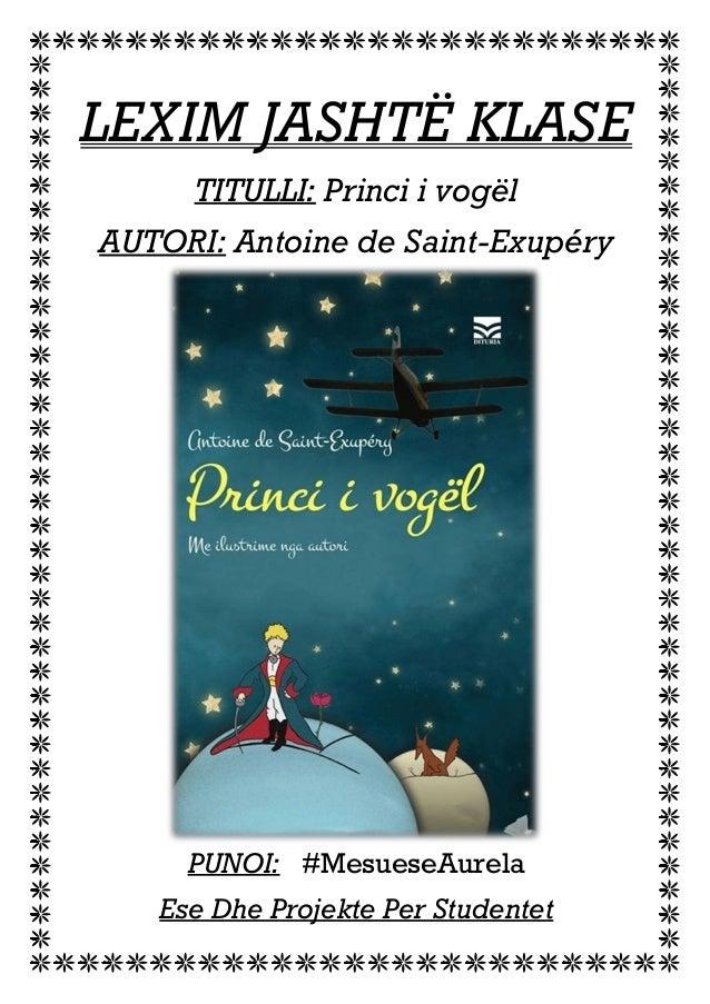 LEXIM JASHTË KLASE TITULLI: Princi i vogël AUTORI: Antoine de Saint-Exupéry PUNOI: #MesueseAurela Ese Dhe Projekte Per Stu...