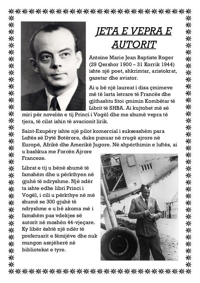 JETA E VEPRA E AUTORIT Antoine Marie Jean Baptiste Roger (29 Qershor 1900 – 31 Korrik 1944) ishte një poet, shkrimtar, ari...