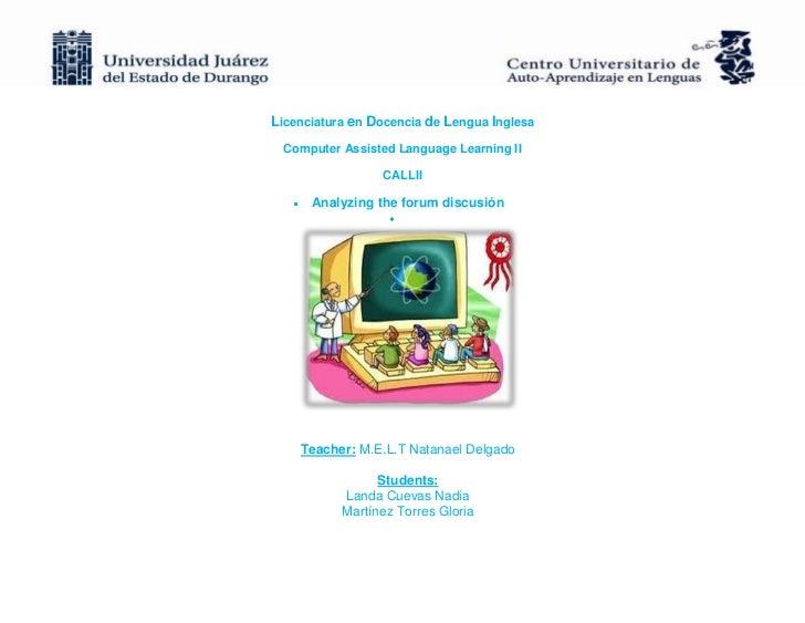 Licenciatura en Docencia de Lengua Inglesa  Computer Assisted Language Learning II                 CALLII      Analyzing t...