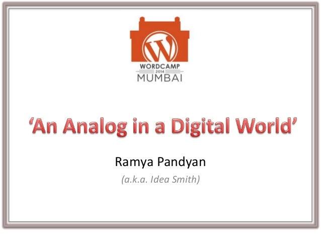 Ramya Pandyan (a.k.a. Idea Smith)