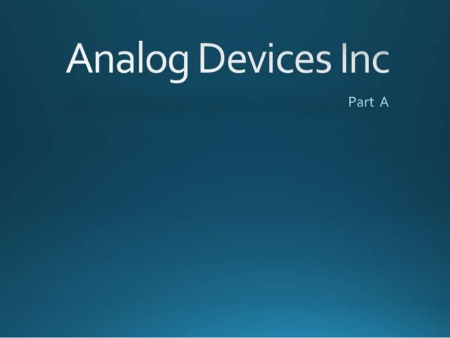 "Analog Devices Inc  Part A    í   ""NWIIMMM"