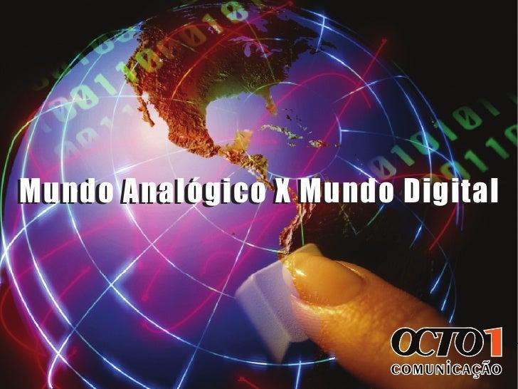 Mundo Analógico X Mundo Digital