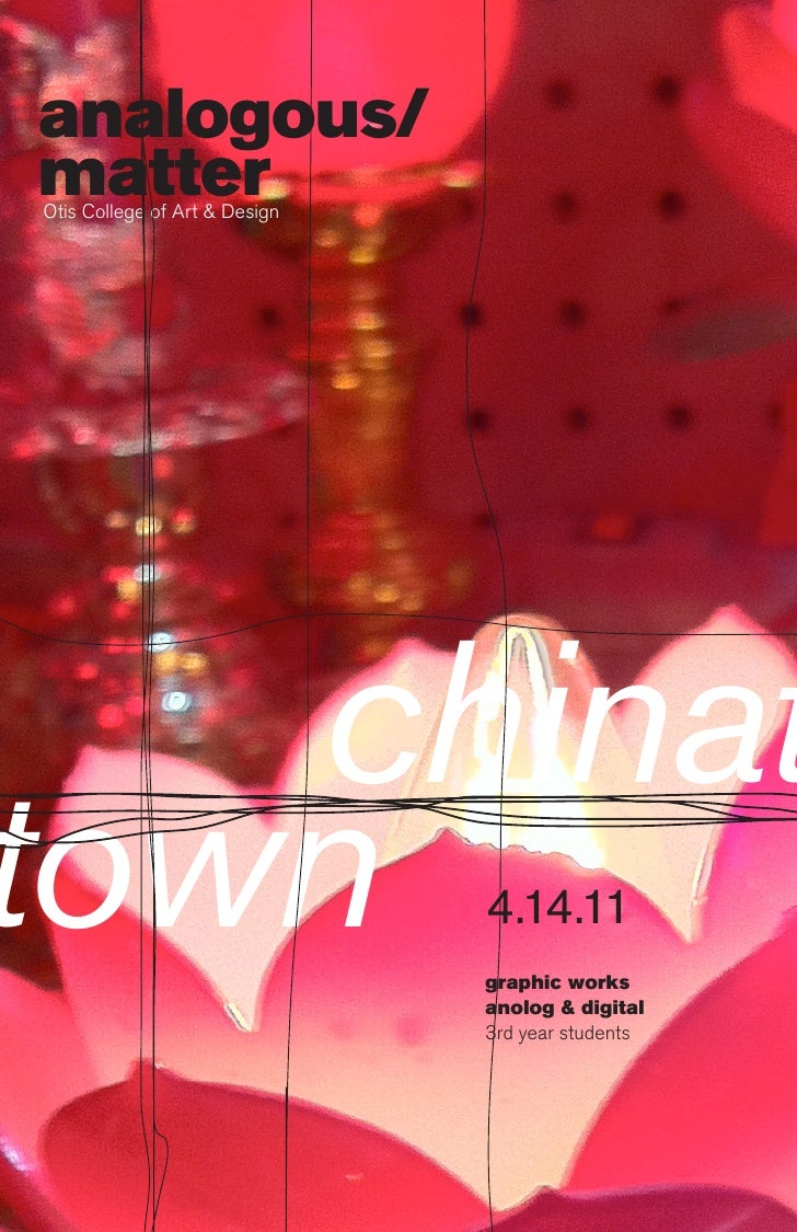 analogous/matter Otis College of Art & Design  chinattown                            4.14.11                         ...