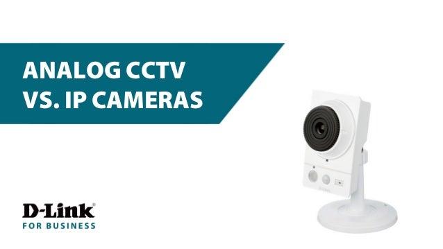 ANALOG CCTV  VS. IP CAMERAS