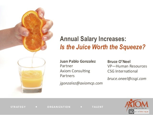 STRATEGY§ORGANIZATION§TALENT Annual Salary Increases: Is the Juice Worth the Sque...