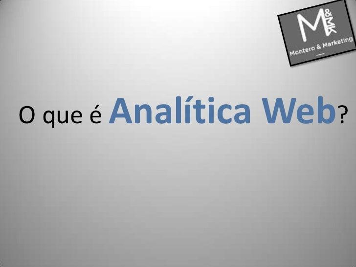 O que é Analítica Web?<br />