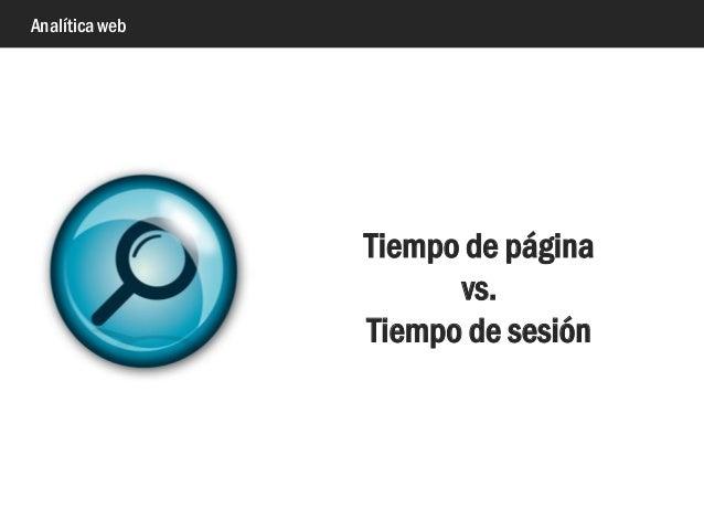 Analítica web Tiempo de página vs. Tiempo de sesión