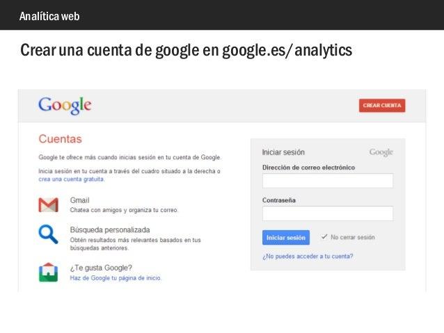 Analítica web Crear una cuenta de google en google.es/analytics