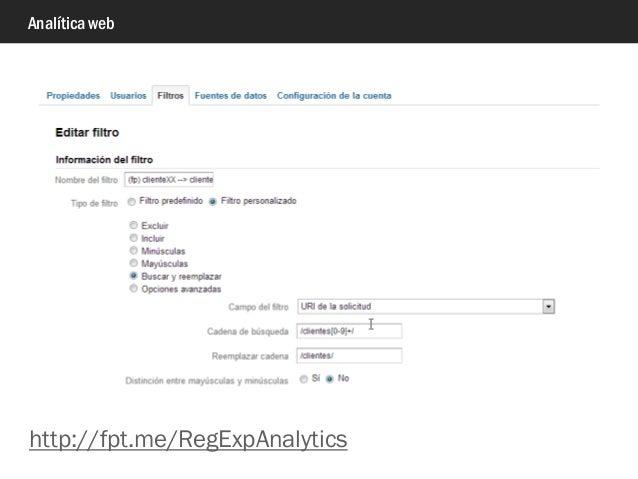 Analítica web http://fpt.me/RegExpAnalytics