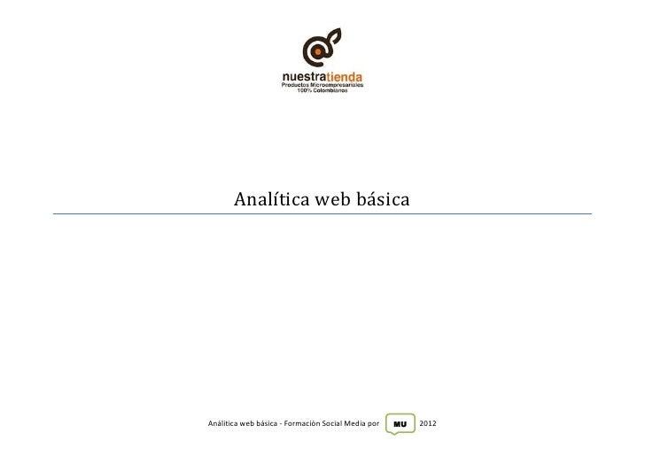 Analítica web basicaAnálitica web básica - Formación Social Media por   MU   2012