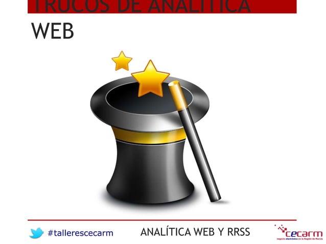 #tallerescecarm ANALÍTICA WEB Y RRSS TRUCOS DE ANALÍTICA WEB