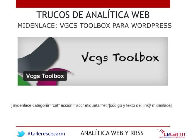 #tallerescecarm ANALÍTICA WEB Y RRSS TRUCOS DE ANALÍTICA WEB MIDENLACE: VGCS TOOLBOX PARA WORDPRESS